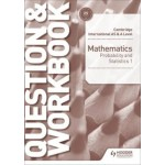 Cambridge International AS & A Level Mathematics Probability & Statistics 1 Question & Workbook