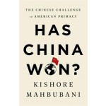 Has China Won? The Chinese Challenge to American Primacy