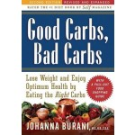 Good Carbs, Bad Carbs: Lose Weight and Enjoy Optimum Health by Eating the Right Carbs