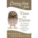 Chicken Soup for the Soul: Time to Thrive: 101 Inspiring Stories About Growth, Wisdom, and Dreams