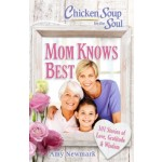 Chicken Soup For The Soul: Mom Knows Best