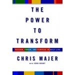 The Power to Transform: Passion, Power, and Purpose in Daily Life