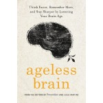 Ageless Brain: The Drug-Free Way to Cut Your Alzheimer's Risk in Half and Stay Healthy for Life!