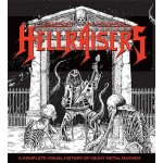GO-HELLRAISERS: A COMPLETE VISUAL HISTORY OF HEAVY METAL MAYHEM