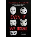 Even If We Break