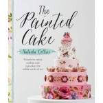 The Painted Cake: Transform Cakes, Cookies and Cupcakes into Edible Work of Art