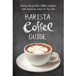 BARISTA COFFEE GUIDE: MAKING THE PERFECT