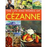 THE LIFE & WORKS OF CEZANNE