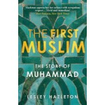 FIRST MUSLIM: STORY OF MUHAMMAD*