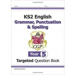 KS2 Year 5 Targeted Question Book:  English Grammar, Punctuation & Spelling