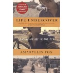 LIFE UNDERCOVER: COMING OF AGE IN THE CI