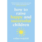 How to Raise Happy & Successful Children