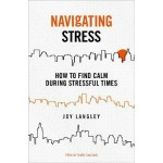 Navigating Stress - A Mental Health Handbook : How to Find Calm During Stressful Times