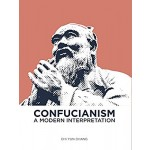 CONFUCIANISM: A MODERN INTERPRETATION