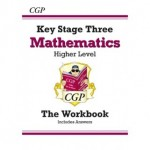 KS3 Higher Level The Workbook - Maths (with Answers)