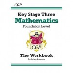 KS3 Foundation Level The Workbook - Maths (with Answers)