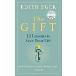 The Gift : 12 Lessons to Save Your Life