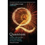 Quantum: Einstein, Bohr and the Great Debate About the Nature of Reality