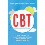 Cognitive Behavioural Therapy (CBT): Your Toolkit to Modify Mood, Overcome Obstructions and Improve Your Life