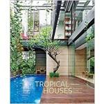 TROPICAL HOUSES: EQUATORIAL LIVING REDEF