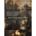 Brick Stone Metal Wood : Building on Tradition