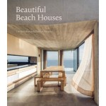 Beautiful Beach Houses : Living in Stunning Coastal Escapes