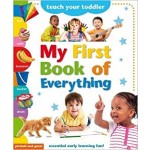 TP- EACH-YOUR-TODDLER:MY  FIRST BK OF EVERYTHING