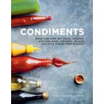 CONDIMENTS - MAKE YOUR OWN HOT SAUCE, KETCHUP, MUSTARD, MAYO, FERMENTS