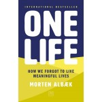 ONE LIFE: THE ART OF LIVING A MEANINGFUL
