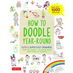 How to Doodle Year-Round : Cute & Super Easy Drawings for Holidays, Celebrations and Special Events - With Over 1000 Drawings