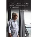 DAIM ZAINUDDIN: MALAYSIA'S REVOLUTIONARY