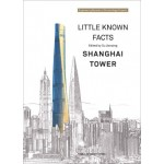 Little Known Facts : Shanghai Tower