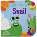 When I Grow Up: Snail