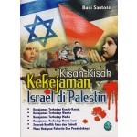 KISAH - KISAH KEKEJAMAN ISRAEL DI PALEST
