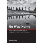 No Way Home: Stories of Rohingya Refugees in Bangladesh, Myanmar and Malaysia