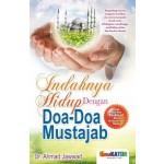 INDAHNYA HIDUP DENGAN DOA-DOA MUSTAJAB