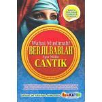 WAHAI MUSLIMAH!BERJIBABLAH AGAR MAKIN CANTIK