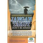 JANGAN TAKUT-DON'T BE AFRAID