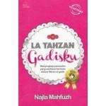 LA TAHZAN: GADISKU