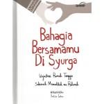BAHAGIA BERSAMAMU DI SYURGA