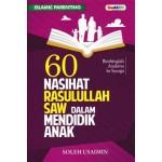 60 NASIHAT RASULULLAH SAW DALAM MENDIDIK ANAK