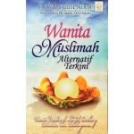 WANITA MUSLIMAH: ALTERNATIF TERKINI