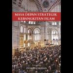 Masa Depan Strategik Kebangkitan Islam