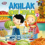 AKHLAK ANAK MUSLIM 2