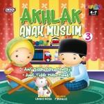 AKHLAK ANAK MUSLIM 3
