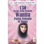 130 RESIPI UNTUK MENJADI WANITA PALING BAHAGIA DI DUNIA