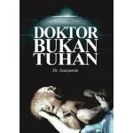 DOKTOR BUKAN TUHAN