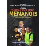 APABILA WARTAWAN & ARTIS MENANGIS