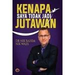 KENAPA SAYA TIDAK JADI JUTAWAN
