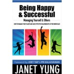 BEING HAPPY & SUCCESFUL: MANAGING YOURSELF & OTHERS